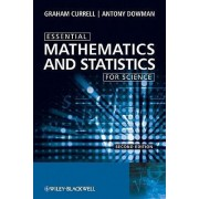 Essential Mathematics and Statistics for Science by Graham Currell