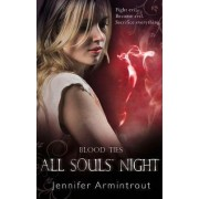 Blood Ties Book Four: All Souls' Night by Jennifer Armintrout