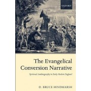 The Evangelical Conversion Narrative by D.Bruce Hindmarsh
