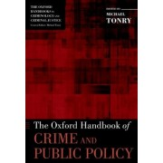 The Oxford Handbook of Crime and Public Policy by Professor of Law and Public Policy Michael Tonry