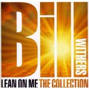 Bill Withers - Lean On Me: The Collection (0886978080523) (1 CD)