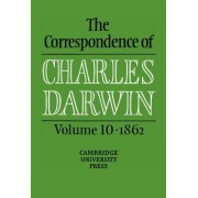 The Correspondence of Charles Darwin: Volume 10, 1862: 1862 v. 10 by Charles Darwin