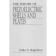 The Theory of Piezoelectric Shells and Plates by N.N. Rogacheva