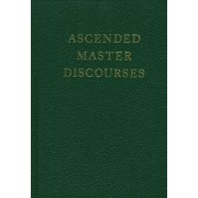 Ascended Master Discourses St. by Masters Ascended