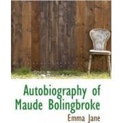 Autobiography of Maude Bolingbroke by Emma Jane