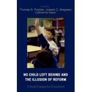 No Child Left Behind and the Illusion of Reform by Catherine Haerr