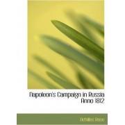 Napoleon's Campaign in Russia Anno 1812 by Achilles Rose