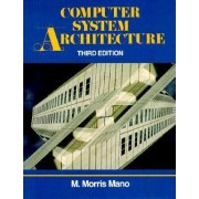 Computer System Architecture by M. Morris Mano