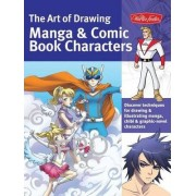 The Art of Drawing Manga & Comic Book Characters by Bob Berry