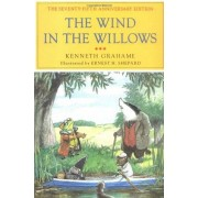 Kenneth Grahame The Wind in the Willows: The Centennial Anniversary Edition