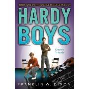 Double Trouble: The Double Danger Trilogy Book 1 by Franklin W. Dixon