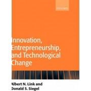 Innovation, Entrepreneurship, and Technological Change by Albert N. Link