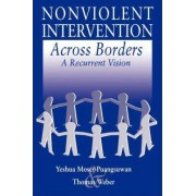 Nonviolent Intervention across Borders by Yeshua Moser-Puangsuwan