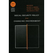 Social Security Policy in a Changing Environment by Jeffrey R. Brown