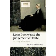 Latin Poetry and the Judgement of Taste by Emeritus Professor of Latin Charles Martindale