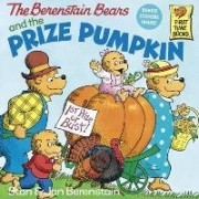 The Berenstain Bears and the Prize Pumpkin by Stan And Jan Berenstain Berenstain