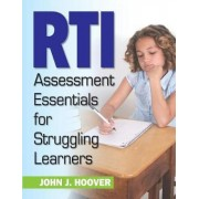 RTI Assessment Essentials for Struggling Learners by John J. Hoover