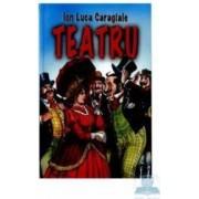 Teatru - Ion Luca Caragiale