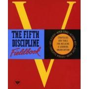 The Fifth Discipline Fieldbook by Peter Senge