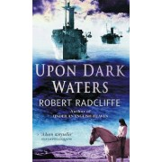 Upon Dark Waters by Robert Radcliffe