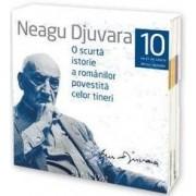 O scurta istorie a romanilor povestita celor tineri (cd )- Neagu Djuvara