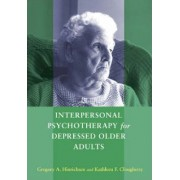 Interpersonal Psychotherapy for Depressed Older Adults by Gregory A. Hinrichsen