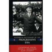 Historical Dictionary of the Progressive Era by Catherine Cocks