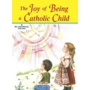 The Joy of Being a Catholic Child by Reverand Winkler