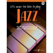 It's Never Too Late to Play Jazz by Pam Wedgwood