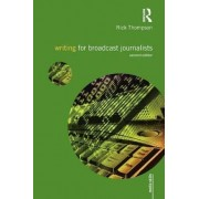 Writing for Broadcast Journalists by Rick Thompson