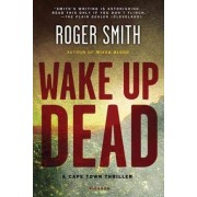 Wake Up Dead by Professor of Social Work Roger Smith