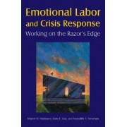 Emotional Labor and Crisis Response by Sharon H. Mastracci