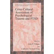Cross-cultural Assessment of Psychological Trauma and PTSD by John P. Wilson