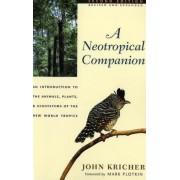 A Neotropical Companion by John C. Kricher