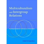 Multiculturalism and Intergroup Relations by Fathali M Moghaddam