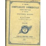 2e Degré Comptabilité Commerciale, Cours Pratique. 4e Section, Systèmes Divers. Système Centralisateur Et Système Américain. Guide