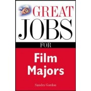 Great Jobs for Film Majors by Sandra Gordon