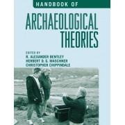Handbook of Archaeological Theories by R. Alexander Bentley