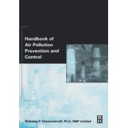 Handbook of Air Pollution Prevention and Control by Nicholas P. Cheremisinoff