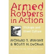Armed Robbers in Action by Richard T. Wright