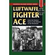 Luftwaffe Fighter Ace by Norbert Hannig