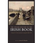 The Oxford History of the Irish Book: The Irish Book in English, 1800-1890 v. 4 by James H. Murphy