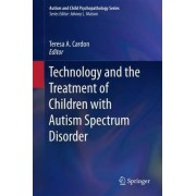 Technology and the Treatment of Children with Autism Spectrum Disorder 2016 by Teresa A. Cardon
