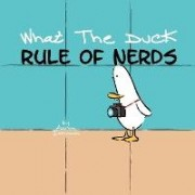 What the Duck, Rule of Nerds by Aaron Johnson