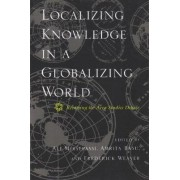 Localizing Knowledge in a Globalizing World by Ali Mirsepassi