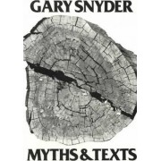 Myths and Texts by Gary Snyder