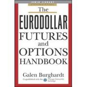 The Eurodollar Futures and Options Handbook by Galen Burghardt