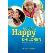 Raising happy children by Lizanne du Plessis