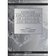 Concise Encyclopedia of Language and Religion by J. F. a. Sawyer