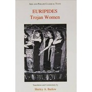 Euripides: Trojan Women by Shirley Barlow